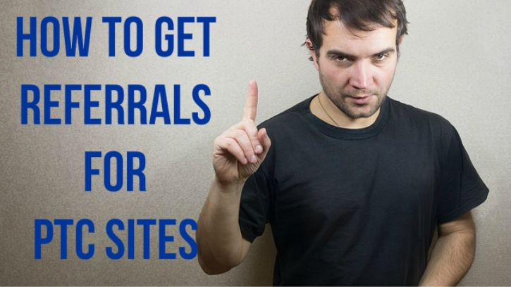 How To Get Referrals For PTC Sites