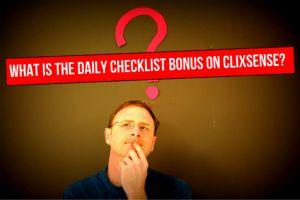 Clixsense: What is the Daily Checklist Bonus?
