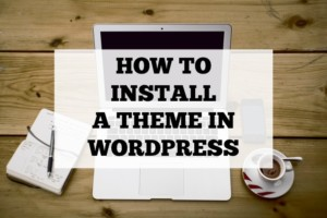 how to install a theme in wordpress featured